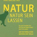 Natur Natur sein lassen von Dr. Hans Bibelriether
